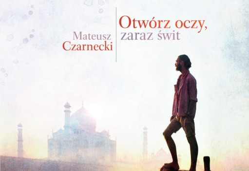 """Okładka """"Otwórz oczy, zaraz świt"""" Mateusza Czarneckiego"""